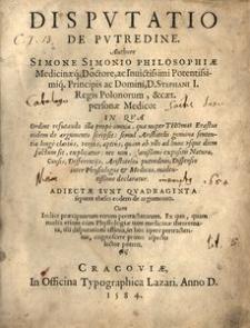 Disputatio de putredine [...]. In qua ordine refutando illa prope omnia, quae nuper Thomas Erastus eodem de argumato scripsit [...]