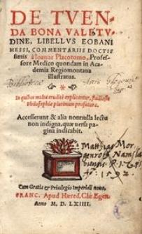 De tuenda bona valetudine [...] commentariis [...] a Ioanne Placotomo [,,,] illustratus [...]