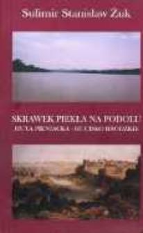 Skrawek piekła na Podolu : Huta Pieniacka - Hucisko Brodzkie.