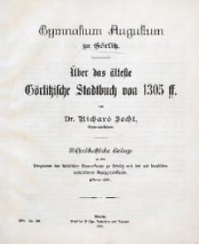 Über das älteste Görlitzische Stadtbuch von 1305 ff. Wissenschaftliche Beilage zu dem Programm des städtlischen Gymnasiums zu Görlitz und des mit demselben verbundenen Realgymnasiums