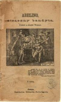 Abelino, straszny bandyta. Powieść z dziejów Wenecyi