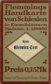Kreis Gleiwitz-Tost bearb. in der kartographischen Anstalt der Verlagsbuchhandlung