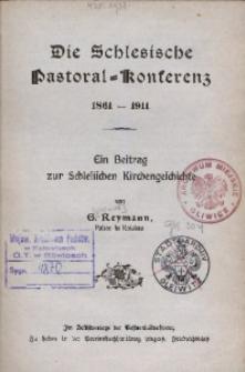 Die schlesische Pastoral-Konferenz 1861-1911. Ein Beitrag zur Schlesischen Kirchengeschichte