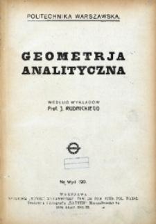 Geometrja analityczna według wykładów prof. J. Rudnickiego