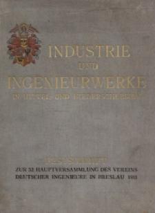 Industrie und Ingenieurwerke in Mittel- und Niederschlesien. Festschrift zur 52. Hauptversammlung des Vereins deutscher Ingenieure in Breslau am 10. bis 14. Juni 1911