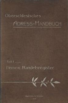 Adress-Handbuch für den Regierungsbezirk Oppeln. Teil 1. Verzeichnis der in die Handelsregister eingetragenen Firmen