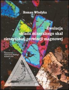Ewolucja składu mineralnego skał cieszyńskiej prowincji magmowej