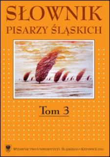 Słownik pisarzy śląskich. T. 3