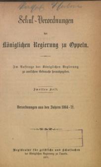 Schul-Verordnungen der Königlichen Regierung zu Oppeln, Heft 2, verordnungen aus den Jahren 1864-1871