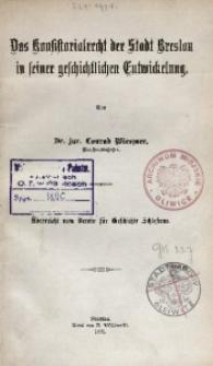 Das Konsistorialrecht der Stadt Breslau in seiner geschichtlichen Entwickelung