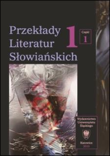 Przekłady Literatur Słowiańskich. T. 1, cz. 1 : Wybory translatorskie 1990-2006