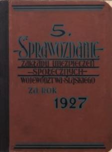 5. Sprawozdanie Zakładu Ubezpieczeń Społecznych Województwa Śląskiego za rok 1927