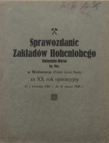 Sprawozdanie Zakładów Hohenlohego Hohenlohe-Werke Sp. Akc. w Wełnowcu (Polski Górny Śląsk) za 20. Rok Operacyjny od 1 kwietnia 1924 r. do 31 marca 1925 r.