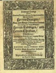 Loosungs-Predigt bey der von den... Fürsten und Herren... Georgen... Ludwigen und... Christian Gebrüderen Hertzogen in Schlesien zur Liegnitz, Brieg und Wohlau... am 3. Jun. 1654 Fürst-Brüderlicher Erbtheilung...