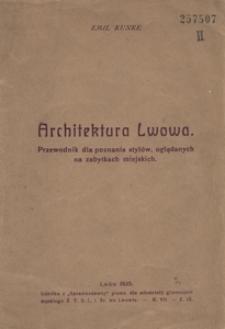 Architektura Lwowa. Przewodnik dla poznania stylów, oglądanych na zabytkach miejskich