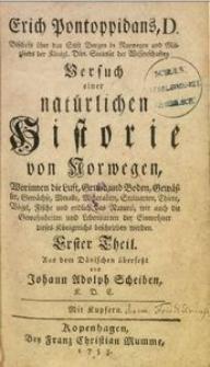 Erich Pontoppidans, D. Bischofs über das Stift Bergen in Norwegen [...] Versuch einer natürlichen Historie von Norwegen [...] 1. Th.
