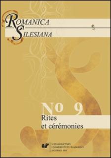 Romanica Silesiana. T. 9 : Rites et cérémonies