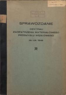 Sprawozdanie Centrali Zaopatrzenia Materiałowego Przemysłu Węglowego za Rok 1946