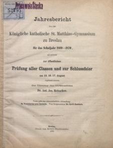 Jahresbericht über das Königliche Katholische St. Matthias-Gymnasium zu Breslau für das Schuljahr 1869–1870