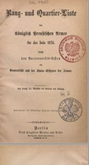 Rang- und Quartier-Liste der Königlich Preußischen Armee für das Jahr 1875. Nebst den Anciennetäts-Listen der Generalität und der Stabs-Offiziere der Armee