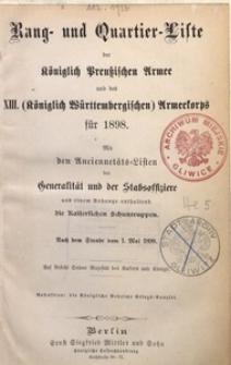 Rang- und Quartier-Liste der Königlich Preußischen Armee und des XIII. (Königlich Württembergischen) Armeekorps für 1898. Mit den Anciennetäts-Listen der Generalität und der Stabsoffiziere [...]. Nach dem Stande vom 1. Mai 1898