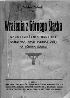 Wrażenia z Górnego Śląska. Spostrzeżenia osobiste uczestnika akcji plebiscytowej na Górnym Śląsku