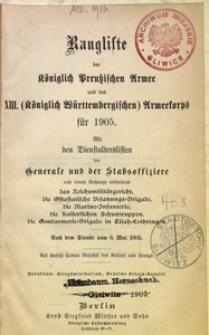 Rangliste der Königlich Preußischen Armee und des XIII. (Königlich Württembergischen) Armeekorps für 1905. Mit den Dienstalterslisten der Generale und der Stabsoffiziere [...]. Nach dem Stande vom 6. Mai 1905