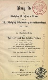Rangliste der Königlich Preußischen Armee und des XIII. (Königlich Württembergischen) Armeekorps für 1912. Mit den Dienstalterslisten der Generale und der Stabsoffiziere [...]. Nach dem Stande vom 6. Mai 1912