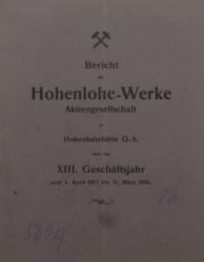 Bericht der Hohenlohe-Werke Aktiengesellschaft zu Hohenlohehütte O.-S. über das 13. Geschäftsjahr vom 1. April 1917 bis 31. März 1918