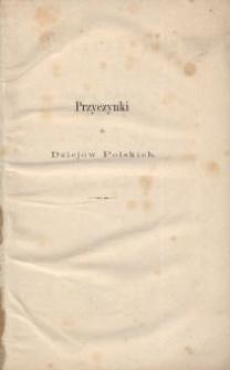 Przyczynki do dziejów polskich z Archiwum Miasta Wrocławia