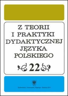 Z Teorii i Praktyki Dydaktycznej Języka Polskiego. T. 22