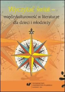 Wyczytać świat - międzykulturowość w literaturze dla dzieci i młodzieży