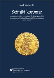 Sejmiki koronne wobec problemów wewnętrznych Rzeczypospolitej za panowania Michała Korybuta Wiśniowieckiego (1669-1673)