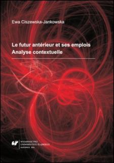 Le futur antérieur et ses emplois : analyse contextuelle