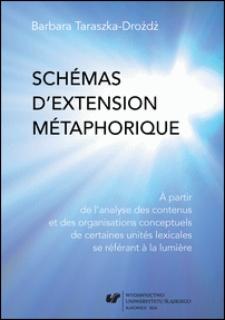 Schémas d'extension métaphorique : à partir de l'analyse des contenus et des organisations conceptuels de certaines unités lexicales se référant à la lumière