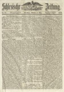 Schlesische Zeitung, 1852, Nr. 77