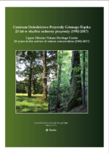 Centrum Dziedzictwa Przyrody Górnego Śląska 25 lat w służbie ochrony przyrody (1992-2017)