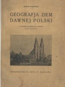 Geografja ziem dawnej Polski. Z licznemi ilustracjami i mapami. - Wyd. 2