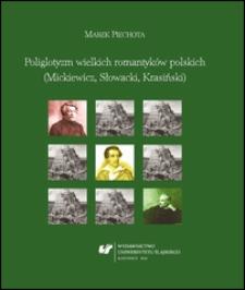 Poliglotyzm wielkich romantyków polskich (Mickiewicz, Słowacki, Krasiński)