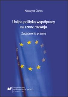 Unijna polityka współpracy na rzecz rozwoju : zagadnienia prawne