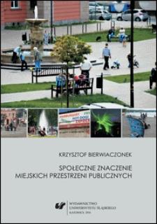 Społeczne znaczenie miejskich przestrzeni publicznych