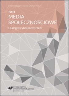 Media społecznościowe : dialog w cyberprzestrzeni. T. 1
