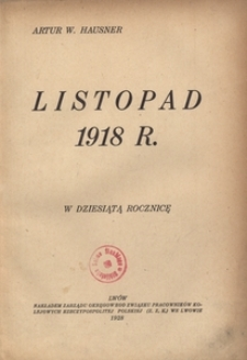 Listopad 1918 r. W dziesiątą rocznicę