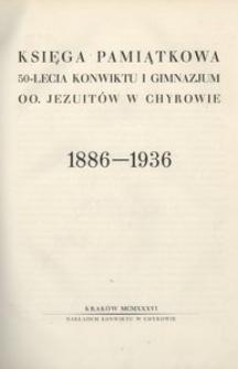 Księga pamiątkowa 50-lecia Konwiktu i Gimnazjum OO. Jezuitów w Chyrowie. 1886-1936