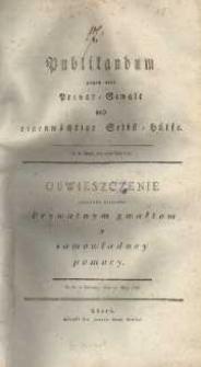 Publikandum gegen alle Privat-Gewalt und eigenmächtige Selbst-Hülfe = Obwieszczenie przeciwko wszystkim prywatnym gwałtom y samowładney pomocy. D.D. w Toruniu, dnia 12 Maja 1796.