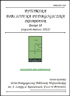 Bytomska Biblioteka Pedagogiczna. Informator. Zeszyt 18