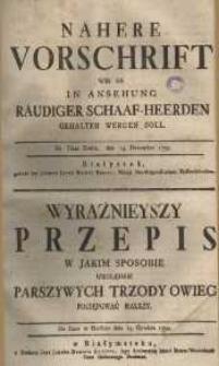 Nahere Vorschrift wie es in ansehung räudiger Schaaf-Heerden gehalten werden soll [...] = Wyraźnieyszy przepis w jakim sposobie względem parszywych trzody owiec postępować należy. De Dato w Berlinie dnia 14. Grudnia 1799