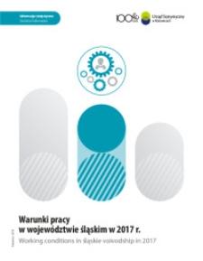 Warunki pracy w województwie śląskim w 2017 r. [Tablice]