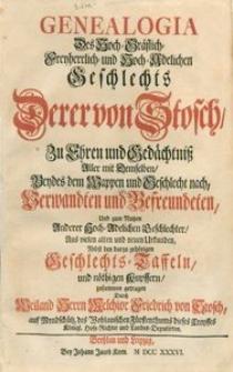 Genealogia Des Hoch-Gräflich- Freyherrlich- und Hoch-Adelichen Geschlechts Derer von Stosch [...]. T. 1