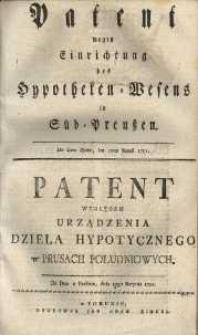 Patent wegen Einrichtung des Hypotheken-Wesens in Süd-Preussen [...] = Patent względem urządzenia dzieła hypotycznego w Prusach Poludniowych. De Dato w Berlinie, dnia 10go Sierpnia 1795